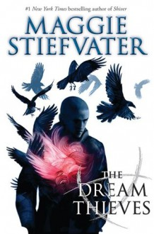The Dream Thieves (The Raven Cycle, #2) - Maggie Stiefvater