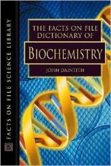 The Facts on File Dictionary of Biochemistry - John Daintith
