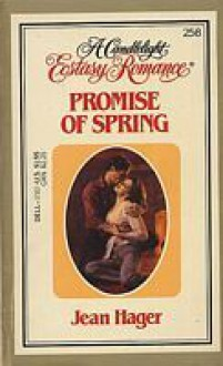 Promise of Spring (Candlelight Ecstasy Romance, #258) - Jean Hager