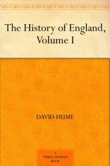 The History of England, Volume I - David Hume