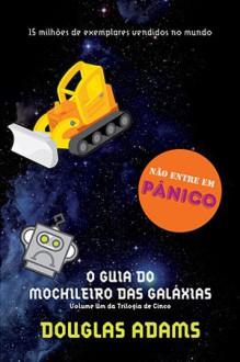 O Guia do mochileiro das galáxias (The Hitchhiker's Guide to the Galaxy #1) - Douglas Adams