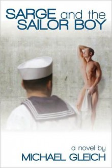 Sarge and the Sailor Boy - Michael Gleich