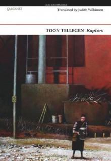 Raptors - Toon Tellegen, Judith Wilkinson