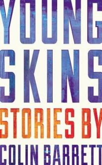 Young Skins - Colin Barrett