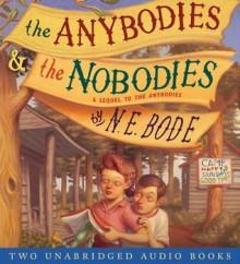 The Anybodies & The Nobodies - N. E. Bode, Oliver Platt