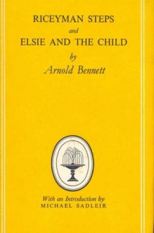 Riceyman Steps: A Novel (Oxford Paperback Reference) - Arnold Bennett