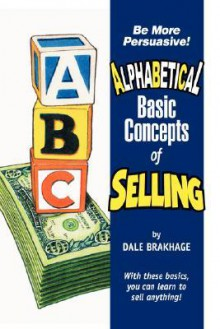 Alphabetical Basic Concepts of Selling - Dale Brakhage