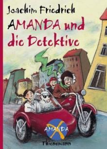Amanda und die Detektive (Amanda X, #1) - Joachim Friedrich, Edda Skibbe