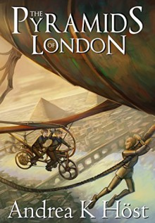 The Pyramids of London (The Trifold Age Book 1) - Andrea K Höst