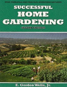 Successful Home Gardening - E. Gordon Wells Jr.