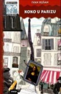 Koko u Parizu - Ivan Kušan