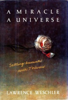 A MIRACLE, A UNIVERSE: SETTLIN - Lawrence Weschler