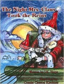 The Night Mrs.Claus Took the Reins - J.K. Hope, Connie Clesson Kleckner