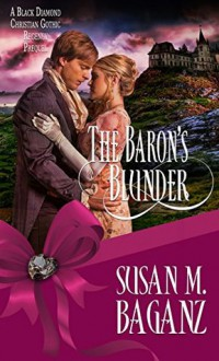 The Baron's Blunder (Black Diamond) - Susan M. Baganz