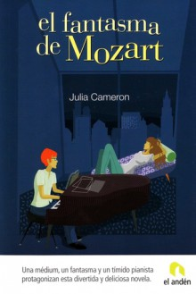 El fantasma de Mozart - Julia Cameron