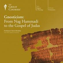 Gnosticism: From Nag Hammadi to the Gospel of Judas - Professor David Brakke, The Great Courses, The Great Courses