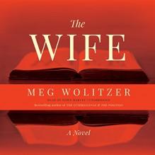 The Wife: A Novel - Meg Wolitzer, Dawn Harvey