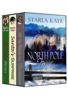 North Pole Magic - Starla Kaye,Blushing Books