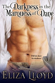 The Darkness in the Marquess of Dane - Eliza Lloyd