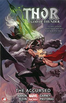 Thor: God of Thunder Volume 3: The Accursed (Marvel Now) (Thor (Graphic Novels)) - Jason Aaron, Nic Klein, Ron Garney, Salvador Larroca