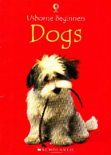 Dogs (Usborne Beginners) - Emma; Donaera, Patrizia; Mayer, Uwe Helbrough