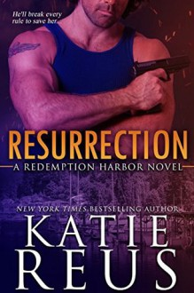Resurrection (Redemption Harbor Series Book 1) (Volume 1) - Katie Reus