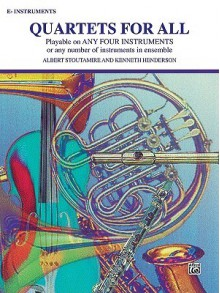 Quartets for All: E-Flat Instruments - Albert Stoutamire, Kenneth Henderson