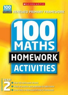 100 Maths Homework Activities For Year 2 (Renewed Primary Framework) - Caroline Clissold, Richard Cooper, Jenny Tulip, Debbie Clark