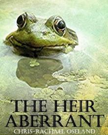 The Heir Aberrant (Humorous Short Story) - Chris-Rachael Oseland