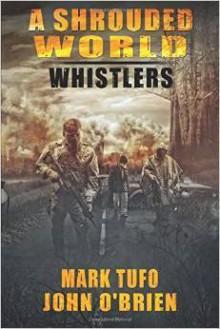 A Shrouded World - Whistlers - Mark Tufo, John O'Brien