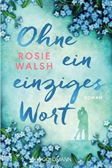 Ohne ein einziges Wort: Roman - Rosie Walsh,Stefanie Retterbush