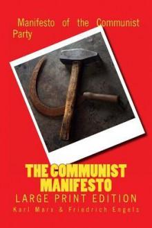 The Communist Manifesto - Large Print Edition - Karl Marx, Friedrich Engels