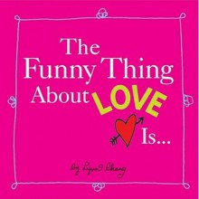 The Funny Thing About Love Is... - Lynn Chang