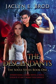 The Descendants (The Souls Saga Book 1) - Jaclyn E. Brod