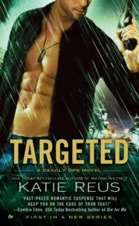 Targeted: A Deadly Ops Novel - Katie Reus