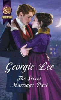 The Secret Marriage Pact (The Business of Marriage) - Georgie Lee