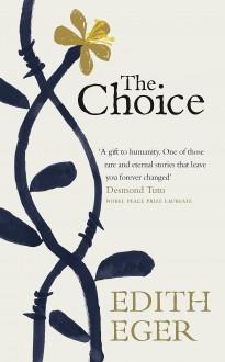 The Choice: Embrace the Possible - Edith Eva Eger,Edith Eva Eger