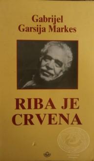 Riba je crvena - Gabriel García Márquez