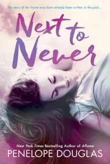 Next to Never - Penelope Douglas