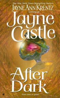 After Dark - Jayne Castle,Jayne Ann Krentz