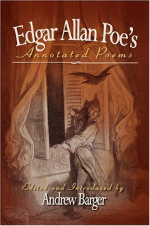 Edgar Allan Poe's Annotated Poems - Edgar Allan Poe, Andrew Barger