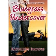 Bluegrass Undercover - Kathleen Brooks