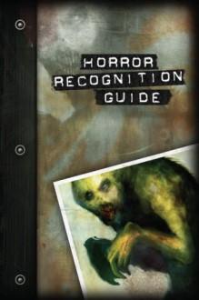 Horror Recognition Guide - Matt McFarland, Stew Wilson, Malcolm Sheppard