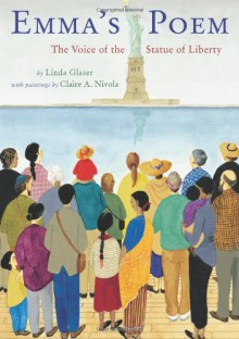 Emma's Poem: The Voice of the Statue of Liberty (Jane Addams Award Book (Awards)) - Linda Glaser, Claire A. Nivola