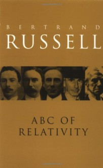 The ABC of Relativity - Bertrand Russell, Peter Clark