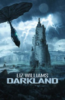 Darkland - Liz Williams