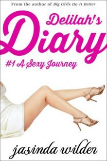 Delilah's Diary #1: A Sexy Journey - Jasinda Wilder