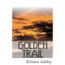Golden Trail (The 'Burg, #3) - Kristen Ashley