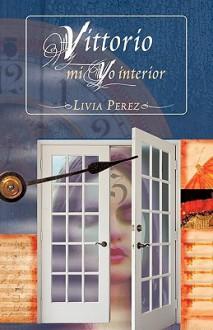 Vittorio, Mi Yo Interior - Livia Perez