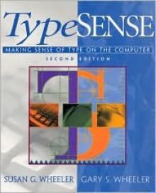 Typesense: Making Sense of Type on the Computer - Susan G. Wheeler